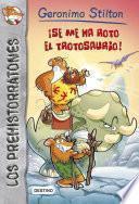 Libro de ¡se Me Ha Roto El Trotosaurio!