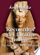 Libro de Recuerdos Del Faraón Hereje
