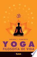 Libro de Yoga, Filosofía De Vida