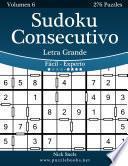 Libro de Sudoku Consecutivo Impresiones Con Letra Grande   De Fácil A Experto   Volumen 6   276 Puzzles