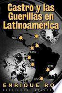 Libro de Castro Y Las Guerrillas En Latinoamérica