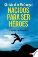 Libro de Nacidos Para Ser Héroes