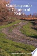 Libro de Construyendo El Camino Al Exito