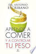 Libro de Aprende A Comer Y A Controlar Tu Peso
