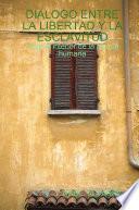 Libro de Dialogo Entre La Libertad Y La Esclavitud