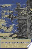 Libro de Nuestra Señora De París (texto Completo, Con índice Activo)