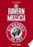 Libro de Del Bayern De Munich Al Bayern De Pep