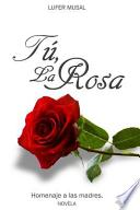 Libro de Tu, La Rosa