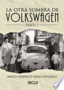 Libro de La Otra Sombra De Volkswagen