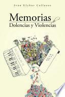 Libro de Memorias De Dolencias Y Violencias
