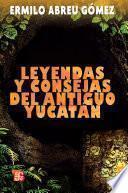 Libro de Leyendas Y Consejas Del Antiguo Yucatán
