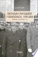 Libro de Dictadura Franquista Y Democracia, 1939 2004