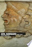 Libro de Ave, Bárbaro. Roma X Roma (edición Electrónica)