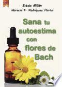 Libro de Sana Tu Autoestima Con Las Flores De Bach