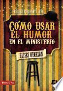 Libro de Cómo Usar El Humor En El Ministerio