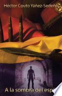 Libro de A La Sombra Del Espía