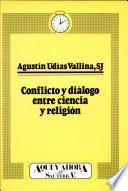Libro de Conflicto Y Diálogo Entre Ciencia Y Religión