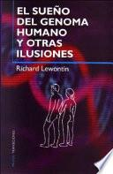 Libro de El Sueño Del Genoma Humano Y Otras Ilusiones