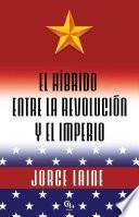 Libro de El Híbrido Entre La Revolución Y El Imperio