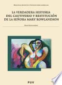 Libro de La Verdadera Historia Del Cautiverio Y Restitución De La Señora Mary Rowlandson
