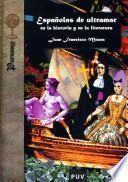 Libro de Españolas De Ultramar En La Historia Y En La Literatura