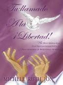 Libro de Tu Llamado A La ¡libertad!