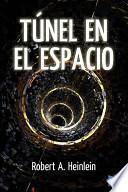 Libro de Tunel En El Espacio