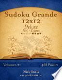 Libro de Sudoku Grande 12×12 Deluxe   De Fácil A Experto   Volumen 21   468 Puzzles