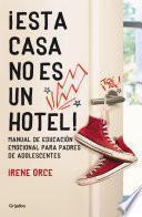 Libro de ¡esta Casa No Es Un Hotel!