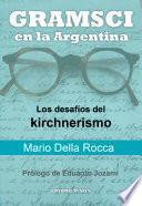 Libro de Gramsci En La Argentina. Los Desafios Del Kirchnerismo