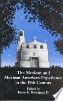 Libro de The Mexican And Mexican American Experience In The 19th Century