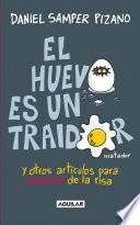 Libro de El Huevo Es Un Traidor