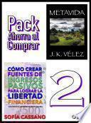 Libro de Cómo Crear Fuentes De Ingresos Pasivos Para Lograr La Libertad Financiera & Metavida