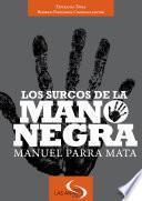 Libro de Los Surcos De La Mano Negra. Manuel Parra Mata