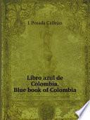 Libro de Libro Azul De Colombia. Blue Book Of Colombia