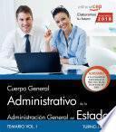Libro de Cuerpo General Administrativo De La Administración General Del Estado (turno Libre). Temario Vol I.