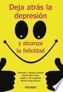 Libro de Deja Atrás La Depresión Y Alcanza La Felicidad