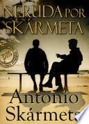 Libro de Neruda Por Skarmeta