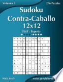 Libro de Sudoku Contra Caballo 12×12   De Fácil A Experto   Volumen 3   276 Puzzles