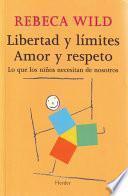 Libro de Libertad Y Límites. Amor Y Respeto