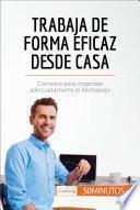 Libro de Trabaja De Forma Eficaz Desde Casa