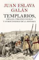 Libro de Templarios, Griales, Vírgenes Negras Y Otros Enigmas De La Historia