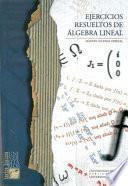 Libro de Ejercicios Resueltos De álgebra Lineal