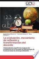Libro de La Evaluación, Mecanismo De Reflexión Y Transformación Del Docente