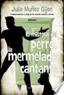 Libro de El Misterio Del Perro, La Mermelada Y El Cantante
