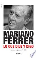 Libro de Mariano Ferrer. Lo Que Dije Y Digo