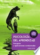 Libro de Psicología Del Aprendizaje. Principios Y Aplicaciones Conductuales