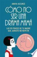 Libro de Cómo No Ser Una Drama Mamá