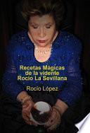 Libro de Recetas Mágicas De La Vidente Rocío, La Sevillana