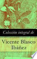 Libro de Colección Integral De Vicente Blasco Ibáñez